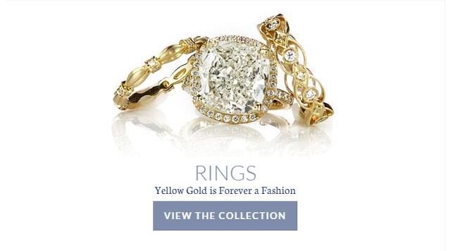 Yellow Gold is Forever a Fashion - View the Collection